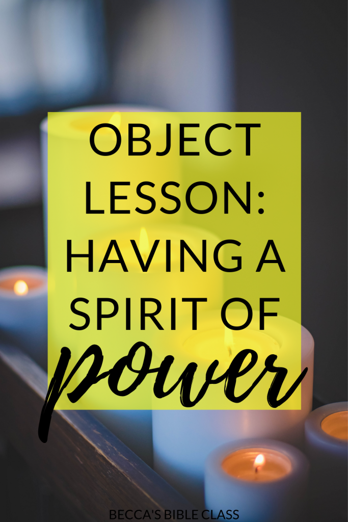 Free Object lesson for Children's Church, Sunday school, Bible class, or anything else. This verse is about having a spirit of power and goes with the verse 2 Timothy 1:7 Becca's Bible Class