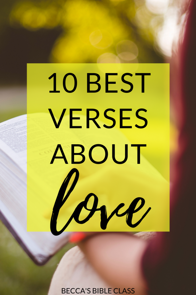 10 Best Bible verses about love are perfect for Valentine's Day-- or any time! Use these in your Bible class, Sunday school lesson, or Children's Church lessons. Becca's Bible Class